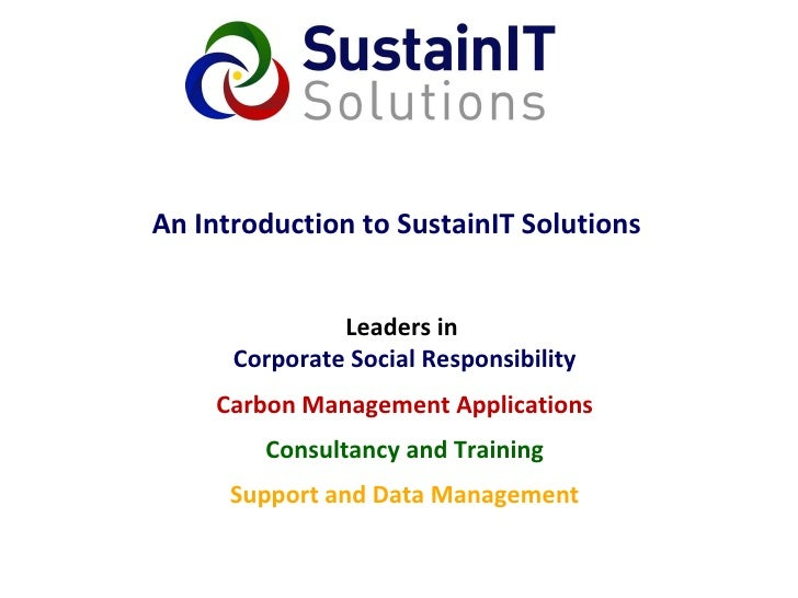 An Introduction to SustainIT Solutions Leaders in Corporate Social Responsibility Carbon Management Applications Consultan...