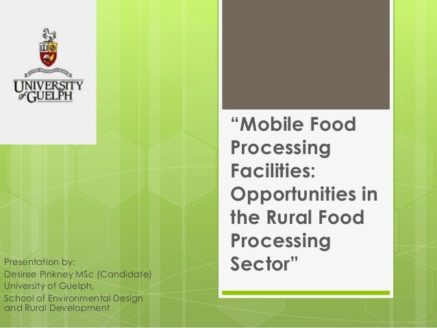 Presentation by: Desiree Pinkney MSc (Candidate) University of Guelph, School of Environmental Design and Rural Developmen...