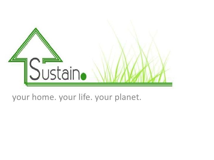 your home. your life. your planet.<br />