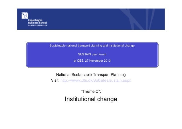 Sustainable national transport planning and institutional change SUSTAIN user forum at CBS, 27 November 2013  National Sus...