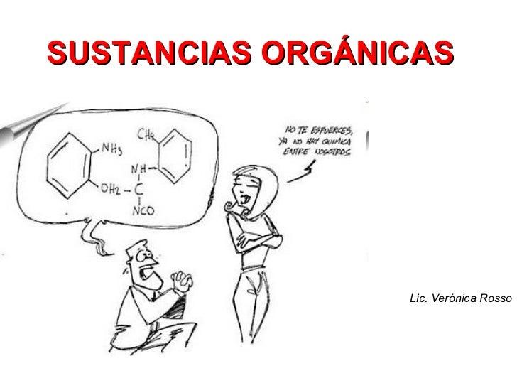 SUSTANCIAS ORGÁNICAS Lic. Verónica Rosso