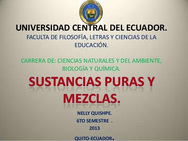 UNIVERSIDAD CENTRAL DEL ECUADOR. FACULTA DE FILOSOFÍA, LETRAS Y CIENCIAS DE LA EDUCACIÓN. CARRERA DE: CIENCIAS NATURALES Y...