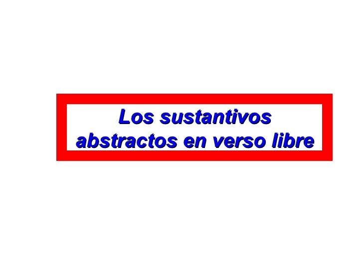 Los sustantivos abstractos en verso libre