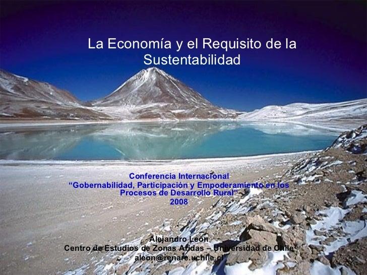 """La Economía y el Requisito de la Sustentabilidad Conferencia Internacional """" Gobernabilidad, Participación y Empoderamient..."""