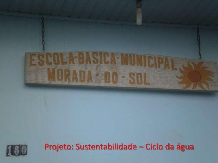 Projeto: Sustentabilidade – Ciclo da água