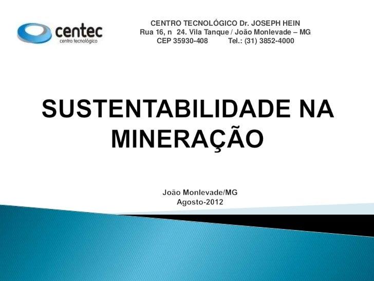 CENTRO TECNOLÓGICO Dr. JOSEPH HEINRua 16, n 24. Vila Tanque / João Monlevade – MG    CEP 35930-408        Tel.: (31) 3852-...