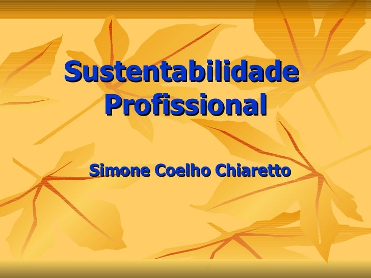 Sustentabilidade  Profissional Simone Coelho Chiaretto