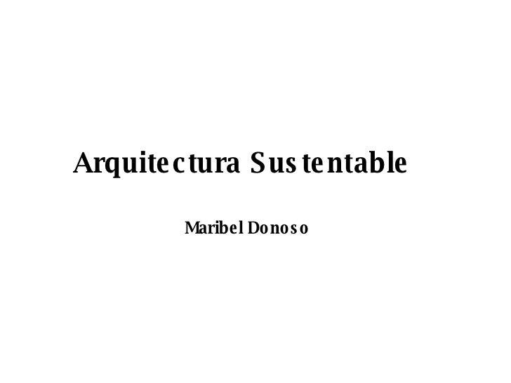 Arquitectura Sustentable   Maribel Donoso