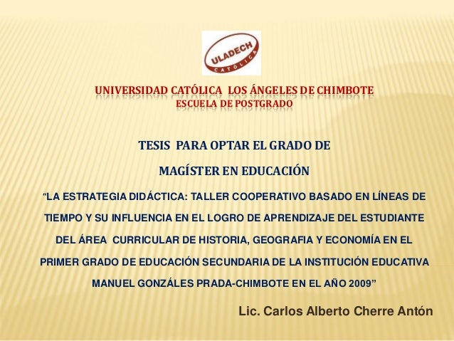 """UNIVERSIDAD CATÓLICA LOS ÁNGELES DE CHIMBOTE ESCUELA DE POSTGRADO TESIS PARA OPTAR EL GRADO DE MAGÍSTER EN EDUCACIÓN """"LA E..."""