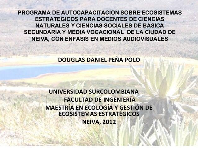 PROGRAMA DE AUTOCAPACITACION SOBRE ECOSISTEMAS     ESTRATEGICOS PARA DOCENTES DE CIENCIAS     NATURALES Y CIENCIAS SOCIALE...