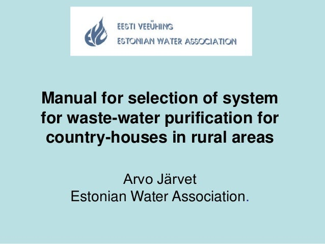 SustSan workshop: Manual for selection of system for water-waste purification by Arvo Järvet