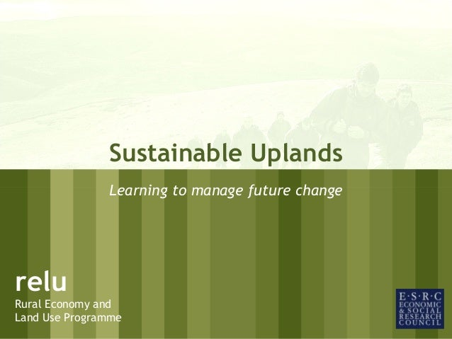 01/30/15 1 relu Rural Economy and Land Use Programme relu Rural Economy and Land Use Programme Sustainable Uplands Learnin...