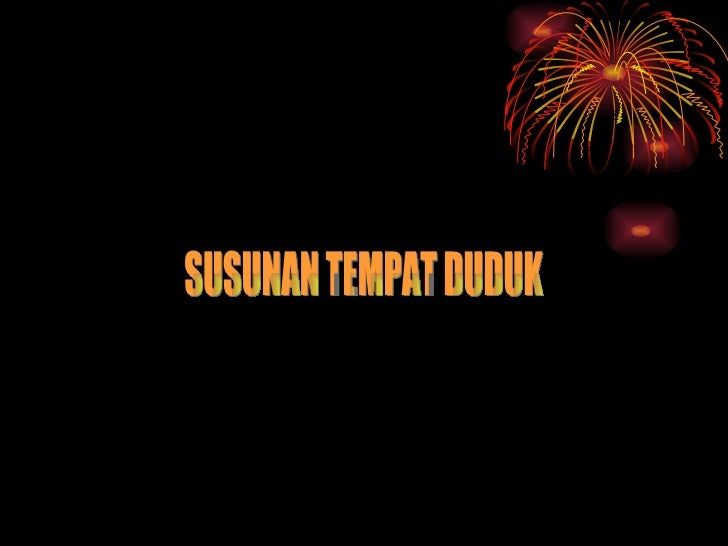 SUSUNAN TEMPAT DUDUK