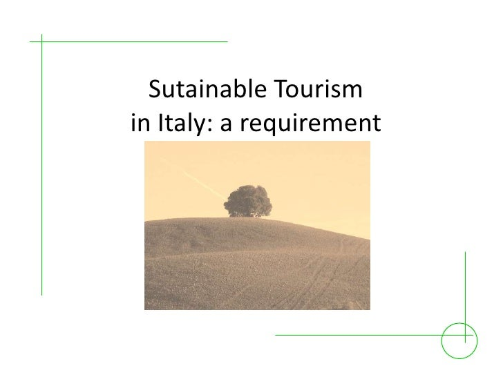 SutainableTourismin Italy: a requirement<br />
