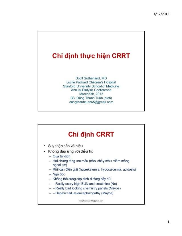 4/17/2013    Ch đ nh th c hi n CRRT                     Scott Sutherland, MD              Lucile Packard Children's Hospit...