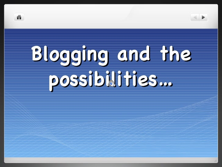 Blogging and the possibilities…