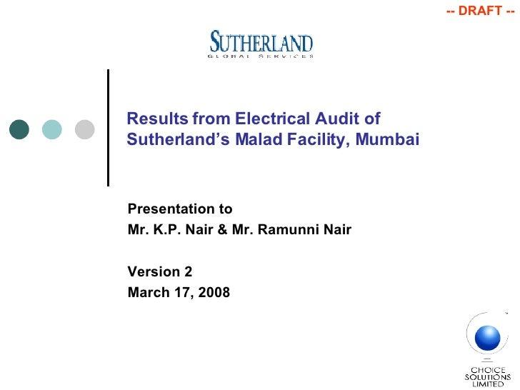 Results from Electrical Audit of  Sutherland's Malad Facility, Mumbai Presentation to Mr. K.P. Nair & Mr. Ramunni Nair Ver...