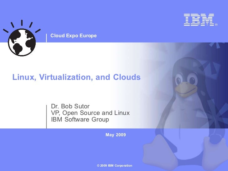 Linux, Virtualisation, and Clouds