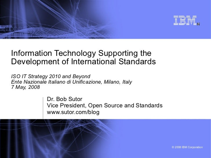 Information Technology Supporting the Development of International Standards