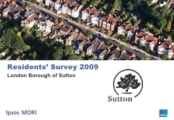 Title to go here Residents' Survey 2009 London Borough of Sutton