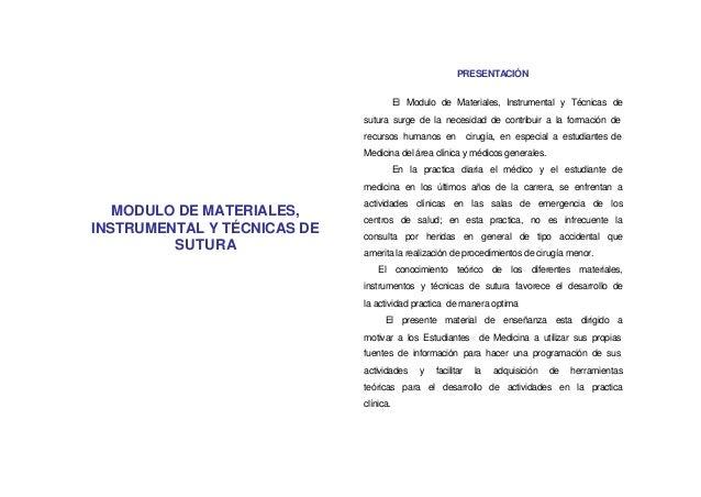 MODULO DE MATERIALES, INSTRUMENTAL Y TÉCNICAS DE SUTURA PRESENTACIÓN El Modulo de Materiales, Instrumental y Técnicas de s...