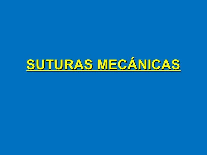 SUTURAS MECÁNICAS
