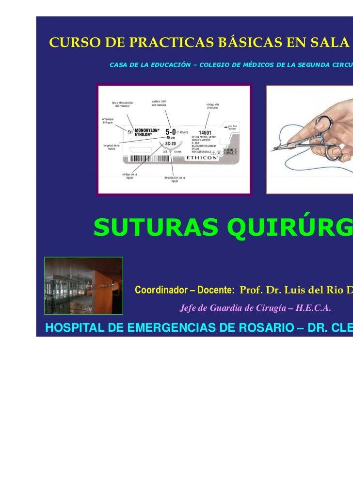 SUTURAS QUIRURGICAS - DIFERENCIAS - CLASIFICACIONES - USOS- Prof. Dr. Luis del Rio Diez