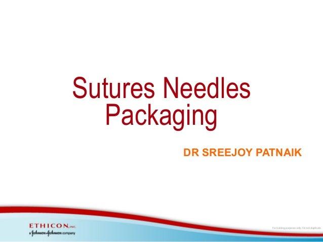 Sutures Needles Packaging DR SREEJOY PATNAIK