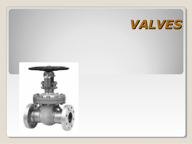 VALVES AND THEIR TYPES