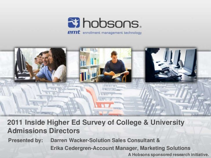 2011 Inside Higher Ed Survey of College & UniversityAdmissions DirectorsPresented by:   Darren Wacker-Solution Sales Consu...