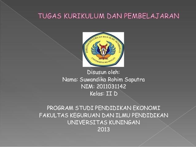 Disusun oleh:      Nama: Suwandika Rohim Saputra            NIM: 2011031142               Kelas: II D  PROGRAM STUDI PENDI...