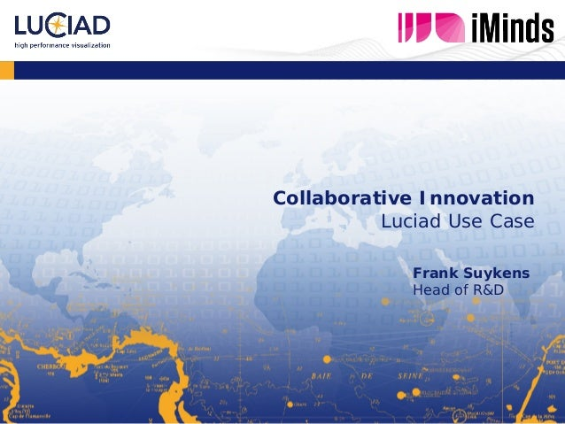 Collaborative Innovation Luciad Use Case Intro text for this chapter  Frank Suykens Head of R&D