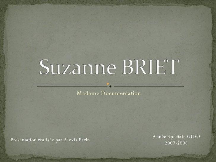 Madame Documentation Présentation réalisée par Alexis Parin Année Spéciale GIDO 2007-2008