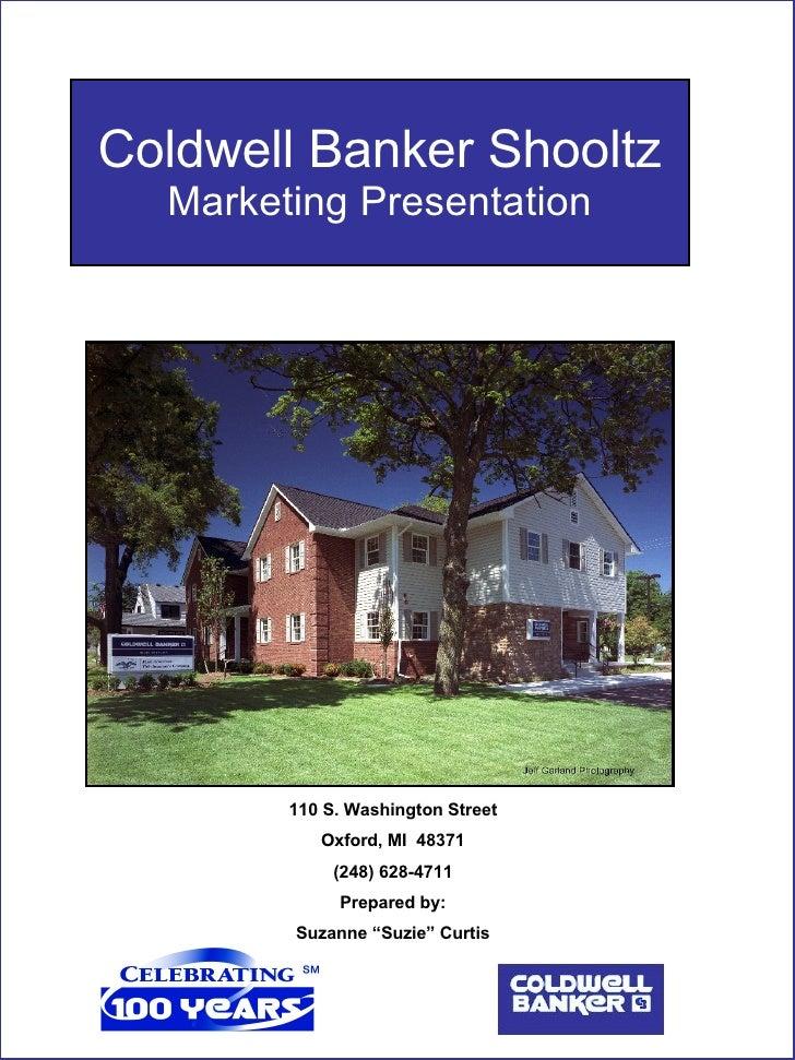 Coldwell Banker Shooltz Marketing Presentation 110 S. Washington Street Oxford, MI  48371 (248) 628-4711 Prepared by: Suza...