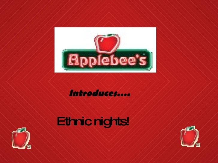 Introduces….  Ethnic nights!