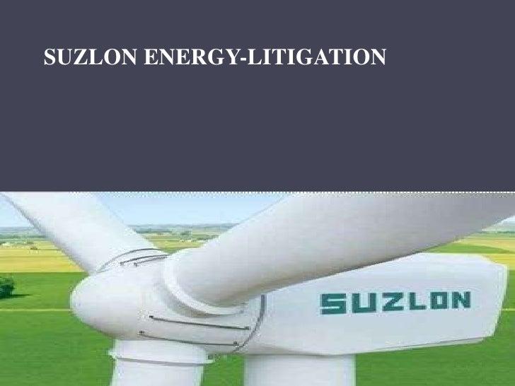 SUZLON ENERGY-LITIGATION        BY              KREENA DESAI