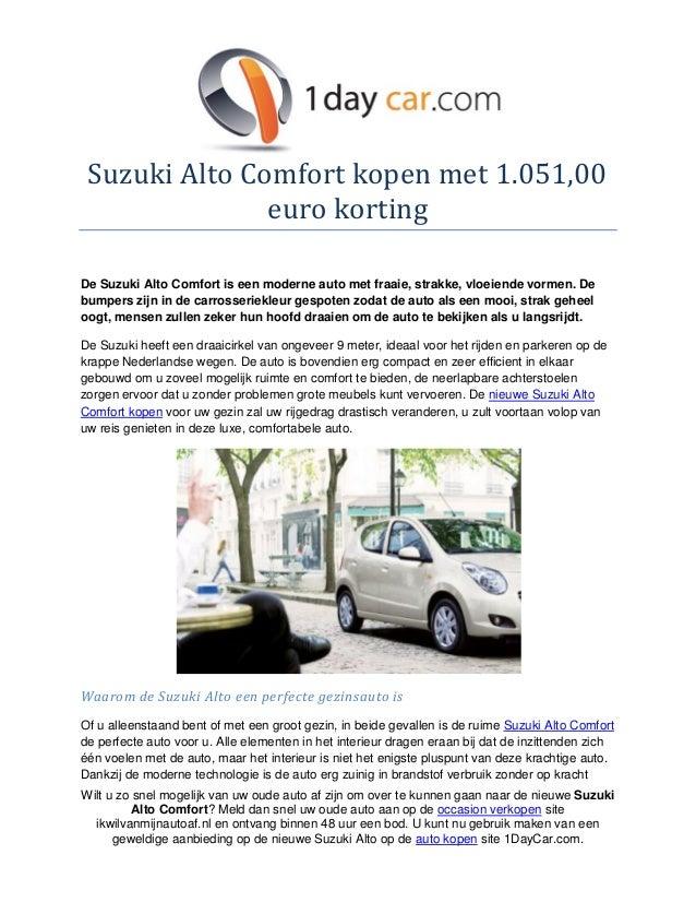 Suzuki Alto Comfort kopen met 1.051,00               euro kortingDe Suzuki Alto Comfort is een moderne auto met fraaie, st...