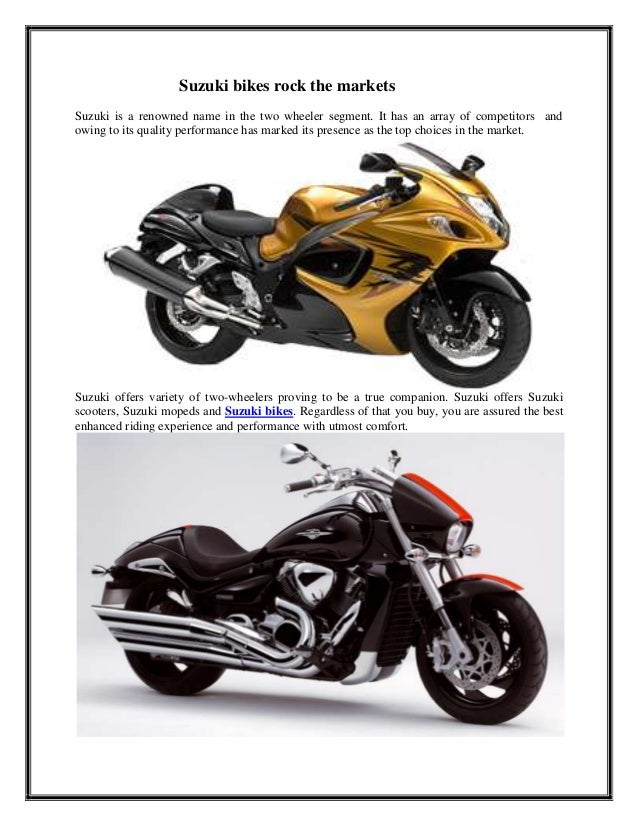Suzuki bikes rock the marketsSuzuki is a renowned name in the two wheeler segment. It has an array of competitors andowing...