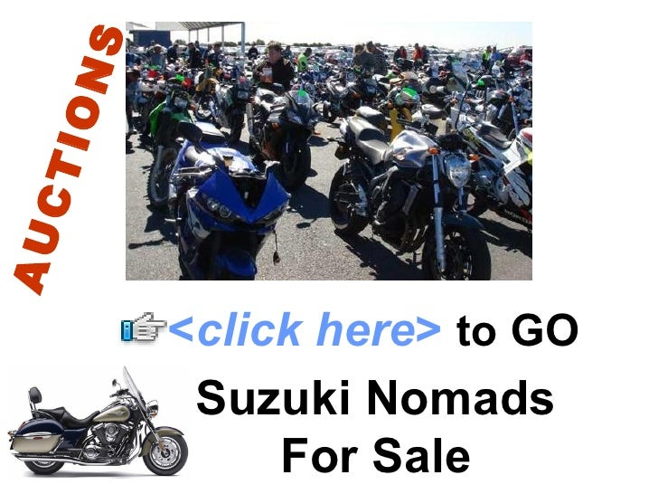 Suzuki Nomads For Sale < click here >   to   GO AUCTIONS