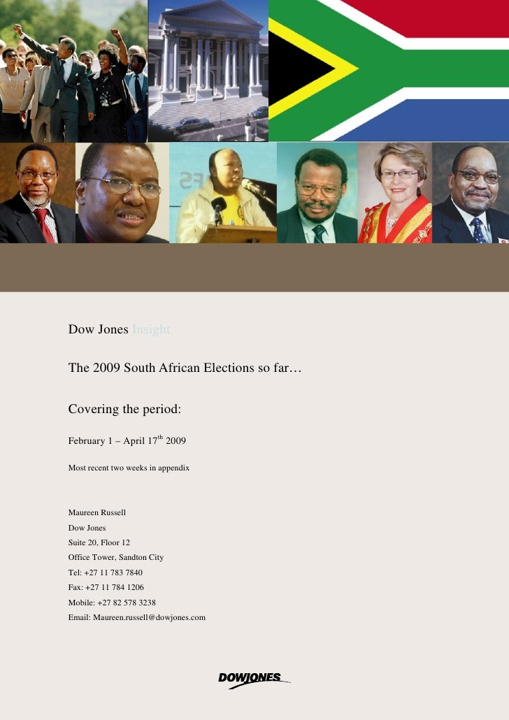 Dow Jones Insight  The 2009 South African Elections so far…  Covering the period:  February 1 – April 17th 2009  Most rece...