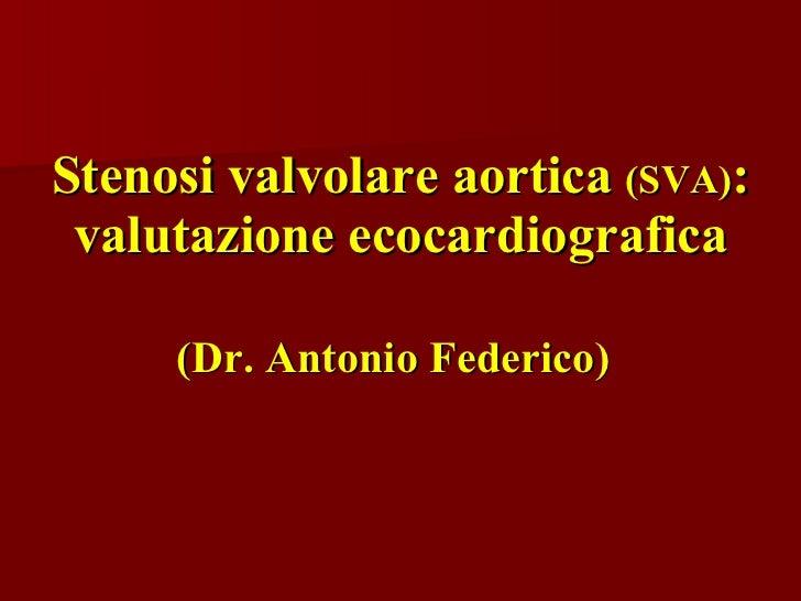 Stenosi Valvolare Aortica SVA: valutazione ecocardiografica