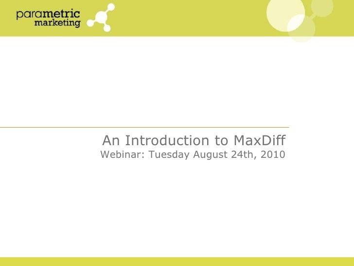 An Introduction to MaxDiffWebinar: Tuesday August 24th, 2010<br />