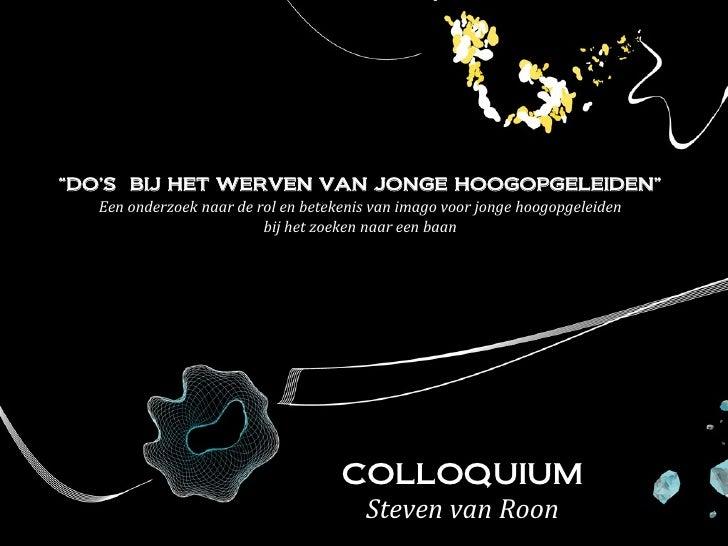 S. van Roon Colloquium - Do's bij het werven van jonge hoogopgeleiden