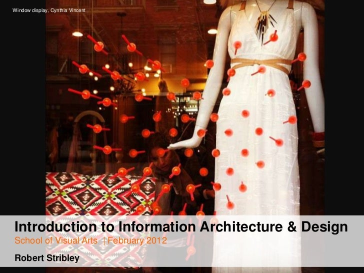 Window display, Cynthia VincentIntroduction to Information Architecture & DesignSchool of Visual Arts | February 2012Rober...