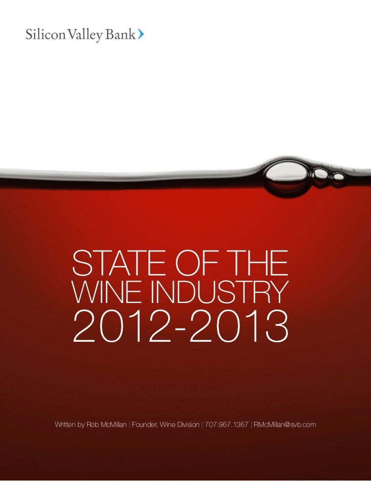 STATE OF THE     WINE INDUSTRY     2012-2013Written by Rob McMillan | Founder, Wine Division | 707.967.1367 | RMcMillan@sv...
