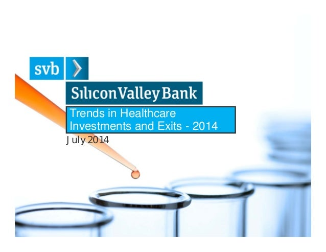 Trends in Healthcare Investments and Exits - 2014 July 2014