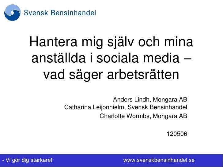 Mongara Arbetsrätt och sociala media Svensk Bensinhandel, Mongara Gran Canaria 2012