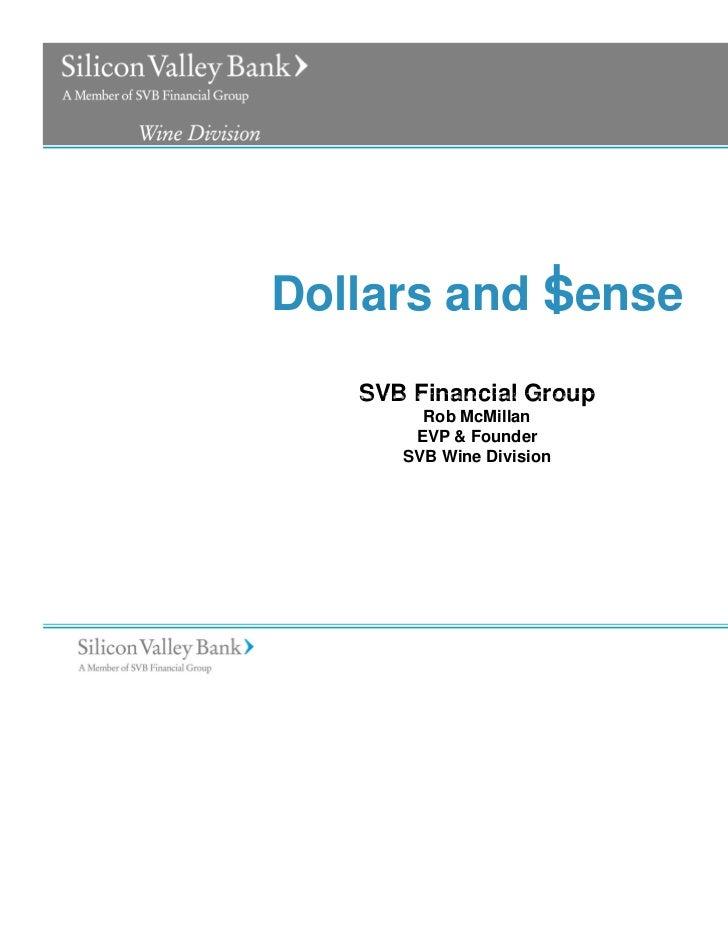 Dollars and Sense   SVB Financial Group        Rob McMillan       EVP & Founder      SVB Wine Division                    ...