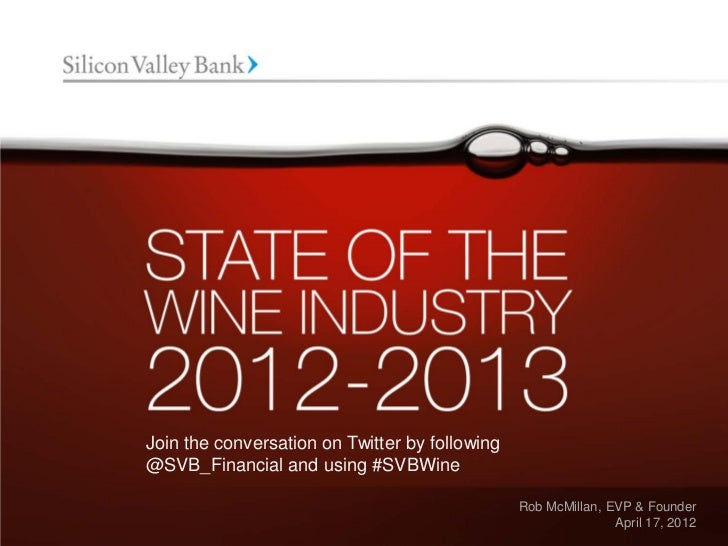 Silicon Valley Bank Annual State of the Wine Industry 2012-2013 Presentation