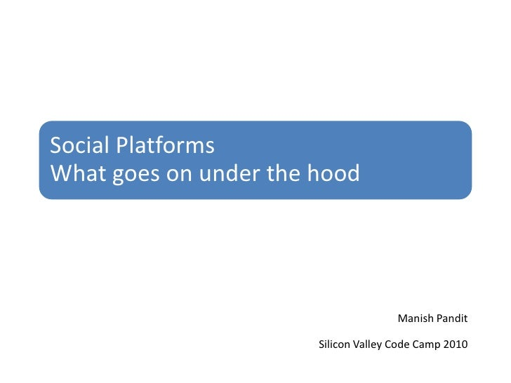 Silicon Valley Code Camp 2010: Social Platforms : What goes on under the hood